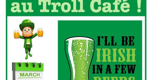 Venez fêter la St Patrick au Troll Café
